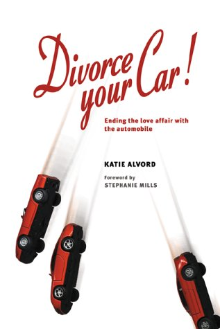 Divorce Your Car by Katie Alvord